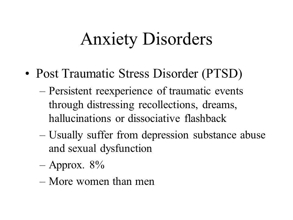 Anxiety Disorders Post Traumatic Stress Disorder (PTSD)