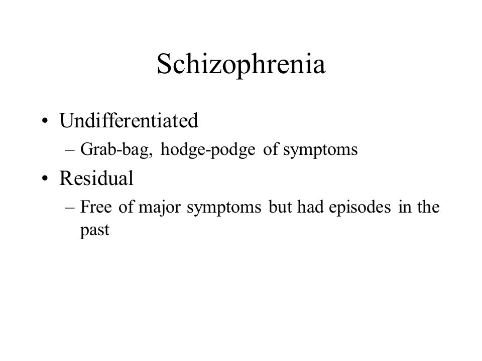 Schizophrenia Undifferentiated Residual