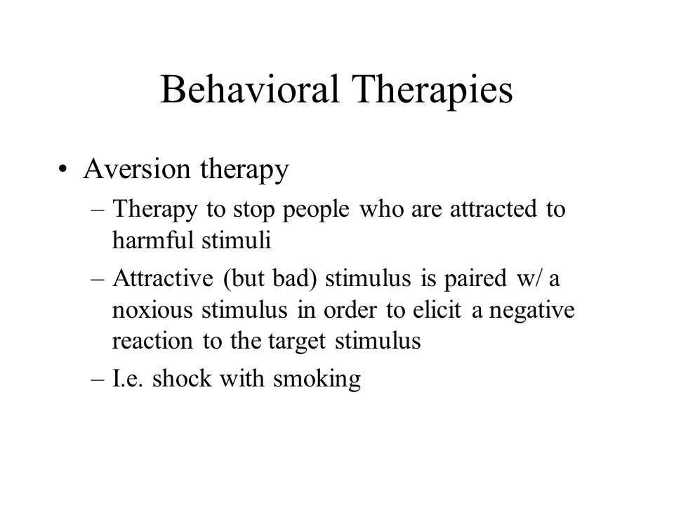 Behavioral Therapies Aversion therapy