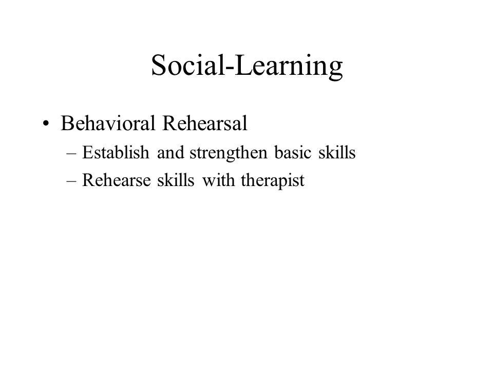 Social-Learning Behavioral Rehearsal