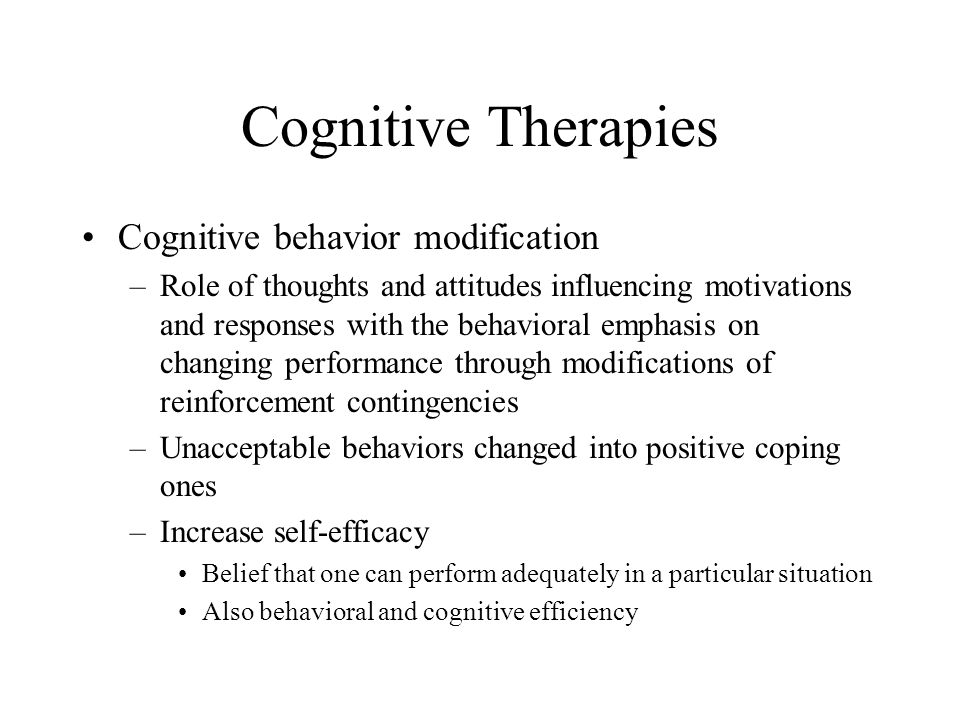 Cognitive Therapies Cognitive behavior modification