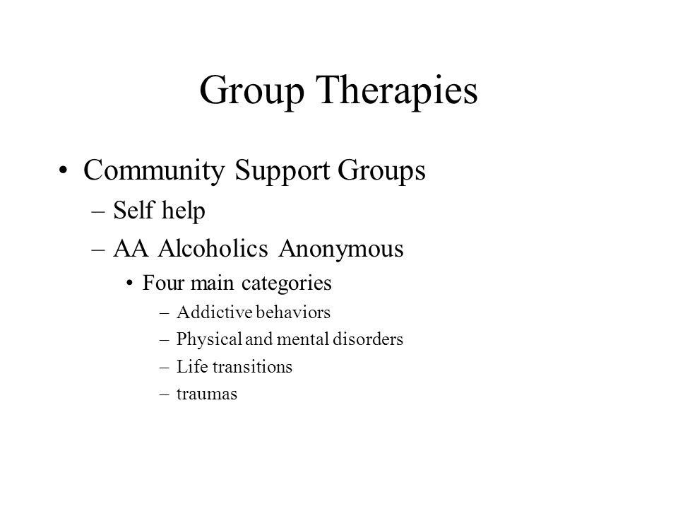 Group Therapies Community Support Groups Self help