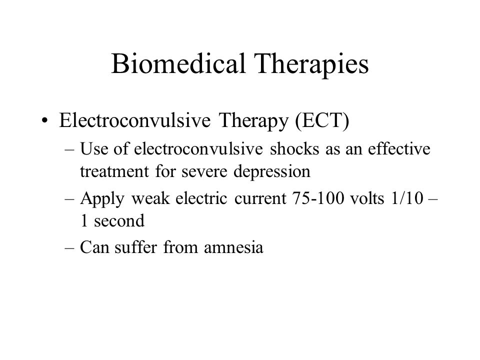 Biomedical Therapies Electroconvulsive Therapy (ECT)