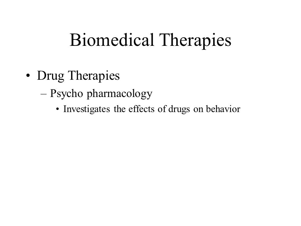 Biomedical Therapies Drug Therapies Psycho pharmacology