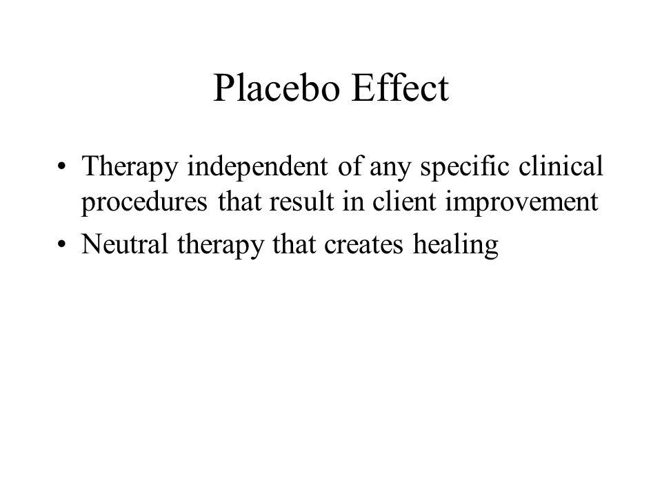 Placebo Effect Therapy independent of any specific clinical procedures that result in client improvement.