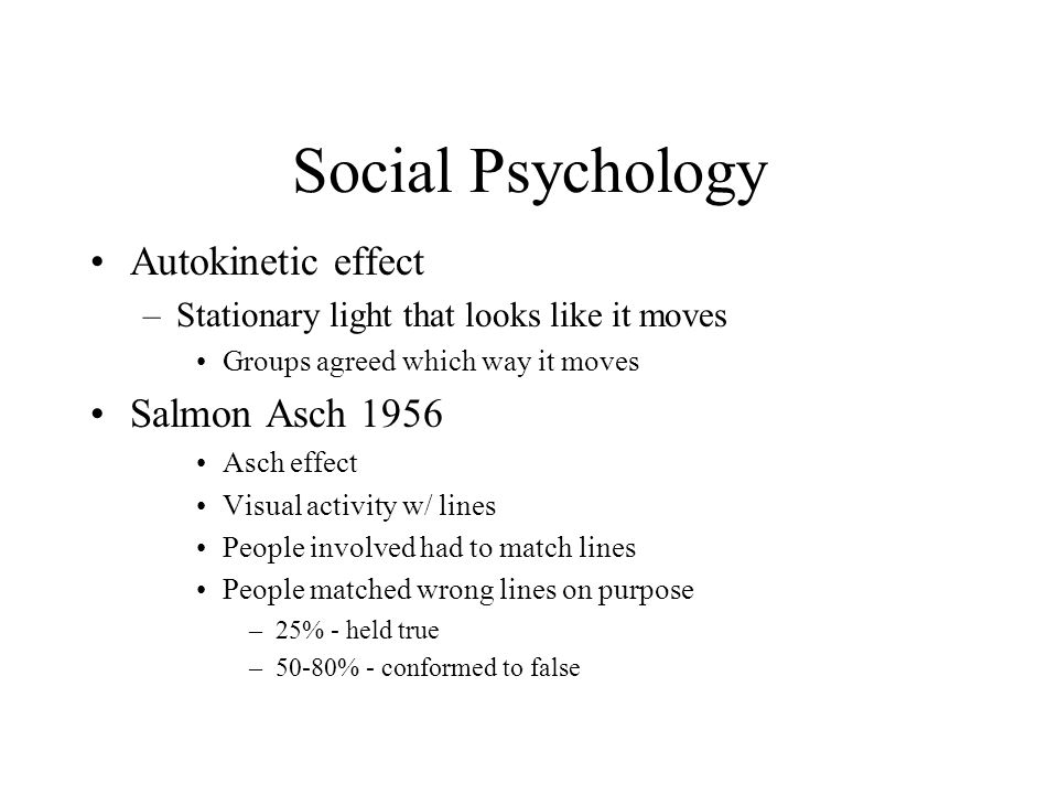 Social Psychology Autokinetic effect Salmon Asch 1956