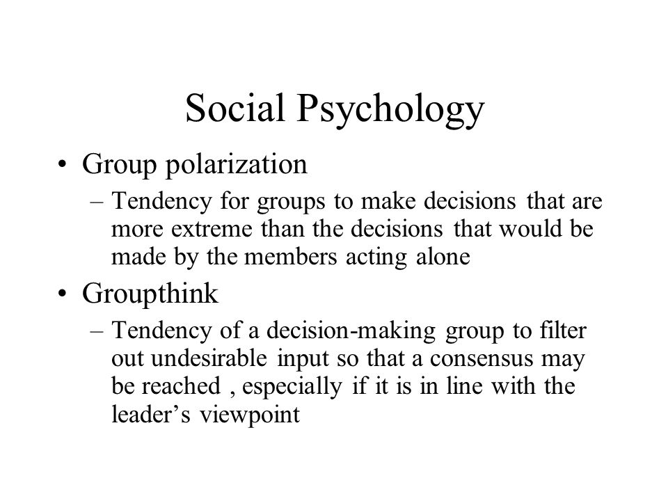 Social Psychology Group polarization Groupthink