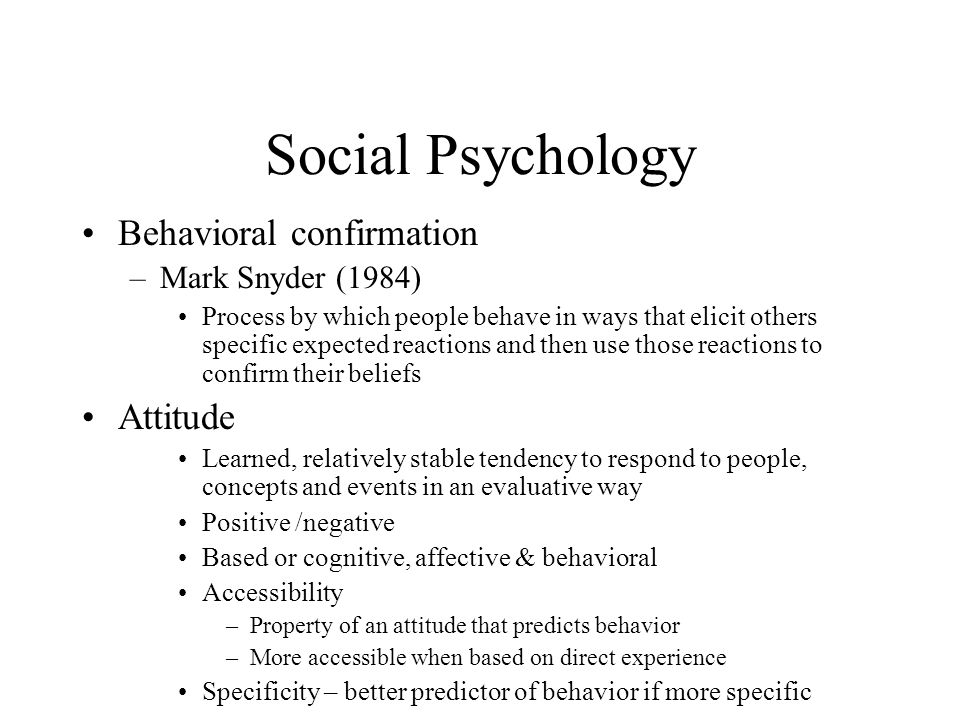 Social Psychology Behavioral confirmation Attitude Mark Snyder (1984)