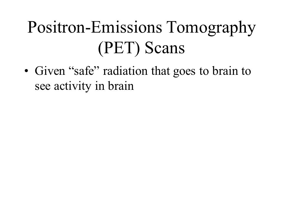 Positron-Emissions Tomography (PET) Scans