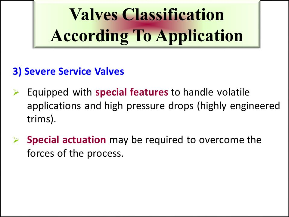 Valves Classification According To Application