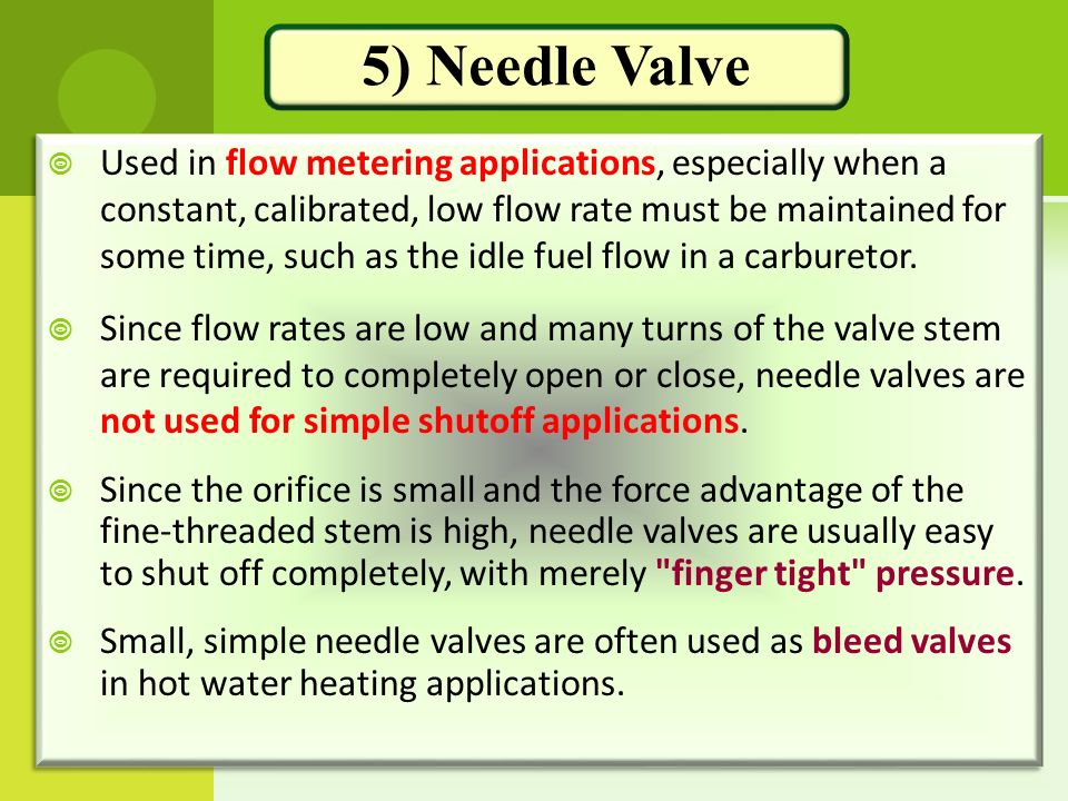 5) Needle Valve