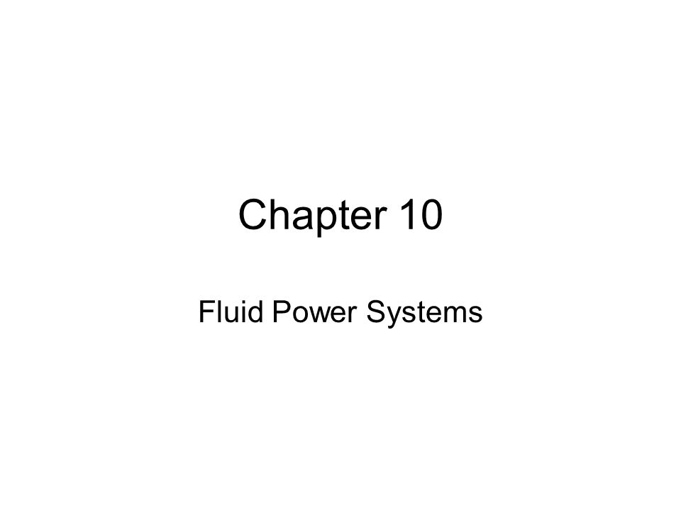 Chapter 10 Fluid Power Systems
