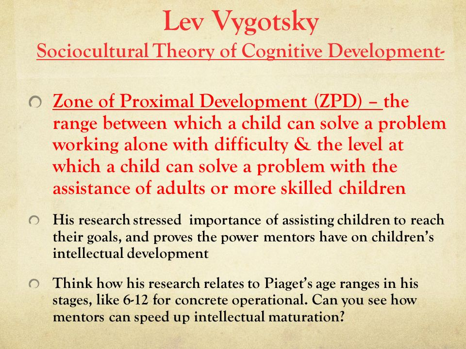 lev vygotsky and the sociocultural theory 2013-1-30 lev vygotsky and social learning theories social learning theories help us to understand how people learn in social contexts (learn from each other) and informs us on how we, as teachers, construct active learning communities.