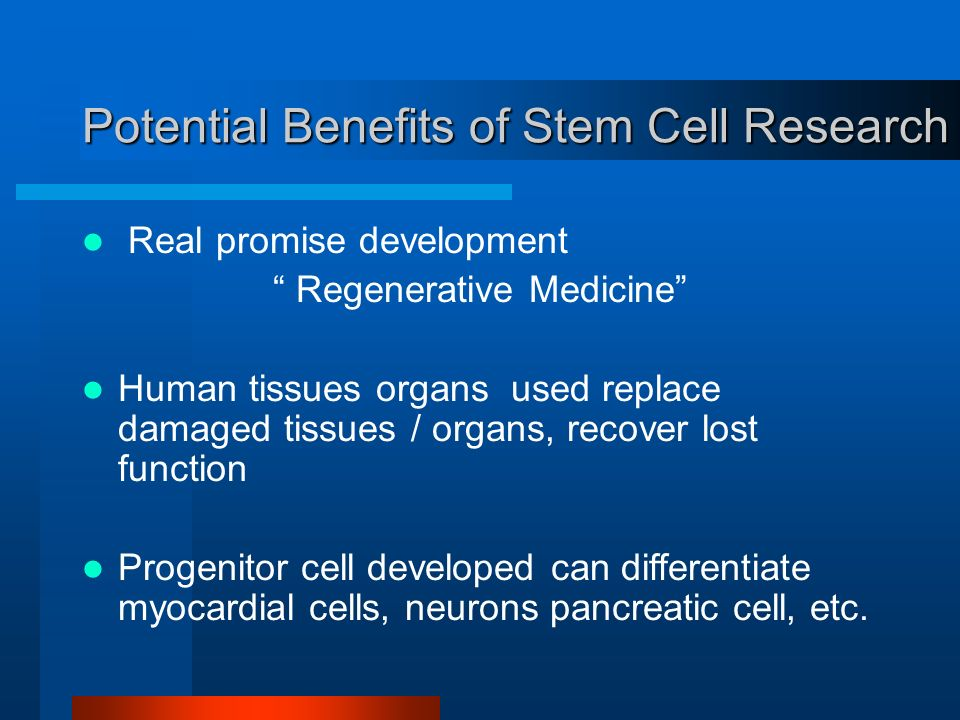 benefits of stem cell research Cell research not at all most stem cell research uses cells obtained from  adult tissue, umbilical cord blood, and other sources that pose no moral problem .