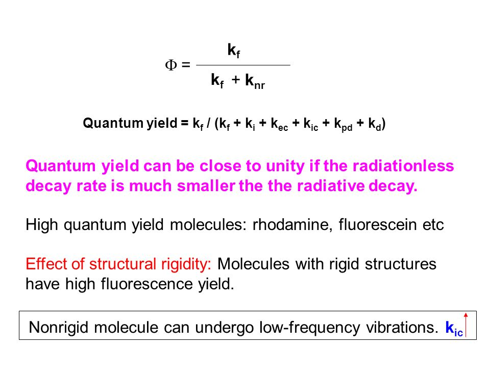 Quantum yield can be close to unity if the radiationless