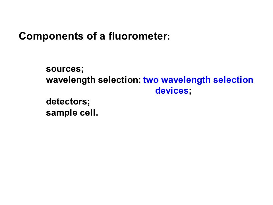 Components of a fluorometer:
