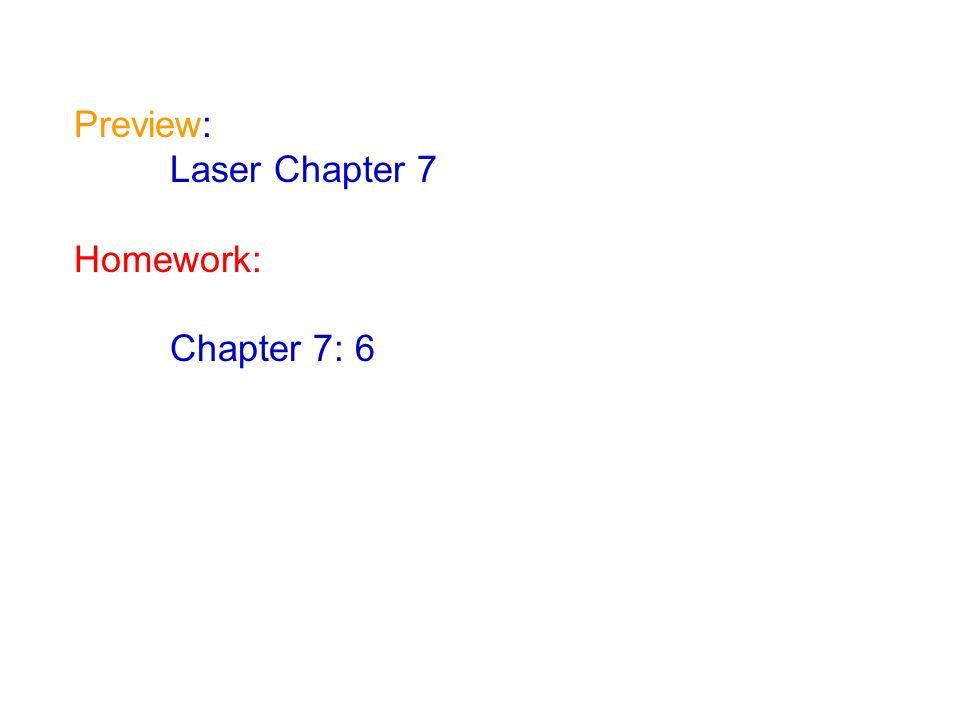 Preview: Laser Chapter 7 Homework: Chapter 7: 6