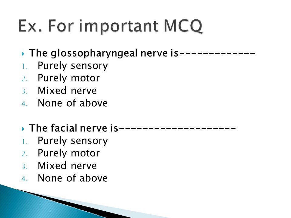 Ex. For important MCQ The glossopharyngeal nerve is