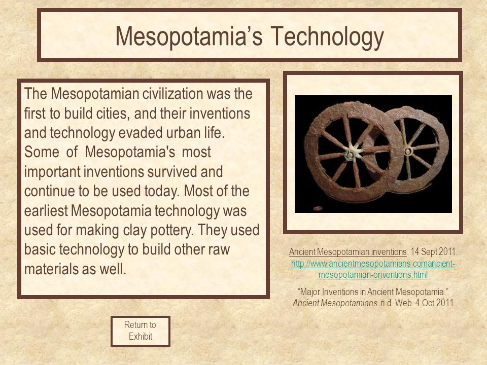 mesopotamia technology Mesopotamian and assyrian warfare and weapons war and warfare in mesopotamia the technology used to build them was virtually the same as those used in medieval.