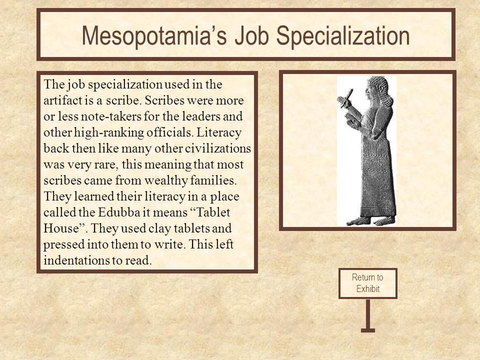 mesopotamia job specialization Although there were many more glamorous jobs than farming, farmers were the  backbone of the egyptian economy and sustained everyone.