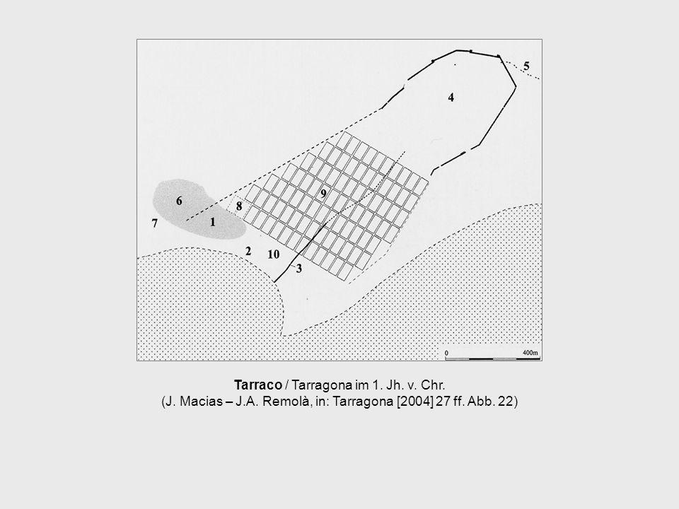 Tarraco / Tarragona im 1. Jh. v. Chr. (J. Macias – J. A