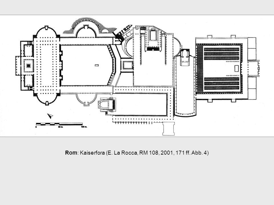 Rom: Kaiserfora (E. La Rocca, RM 108, 2001, 171 ff. Abb. 4)