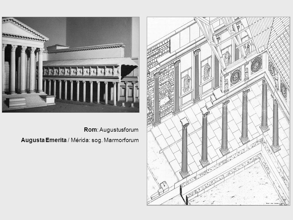 Rom: Augustusforum Augusta Emerita / Mérida: sog. Marmorforum