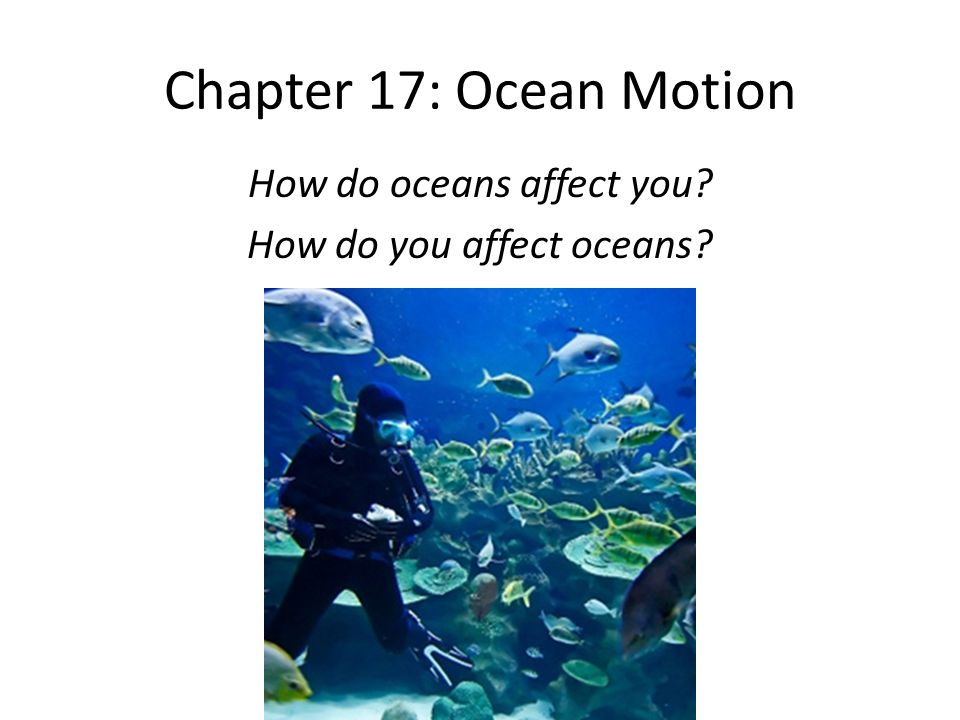 How do oceans affect you How do you affect oceans