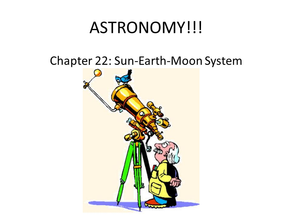 Chapter 22: Sun-Earth-Moon System