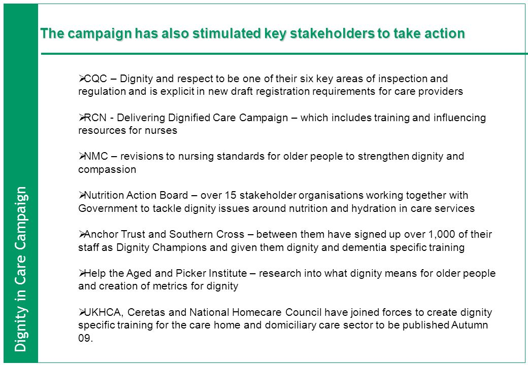 The campaign has also stimulated key stakeholders to take action
