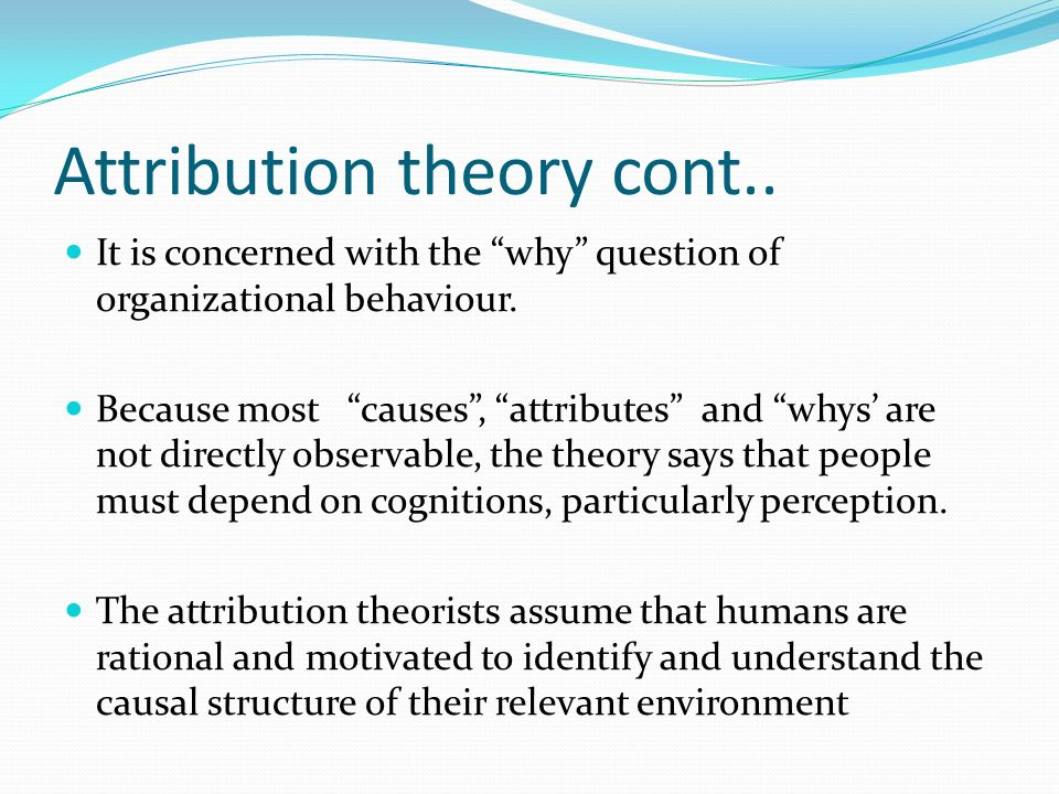 perception and attribution 147 chapter 7 attribution theory and motivation paul harvey, phd, and mark j martinko, phd learning outcomes after completing this chapter, the student should be able to understand.