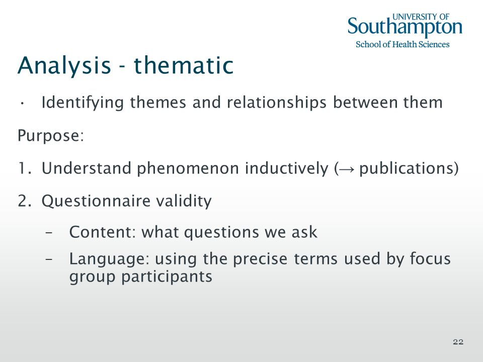 Analysis - thematic Identifying themes and relationships between them
