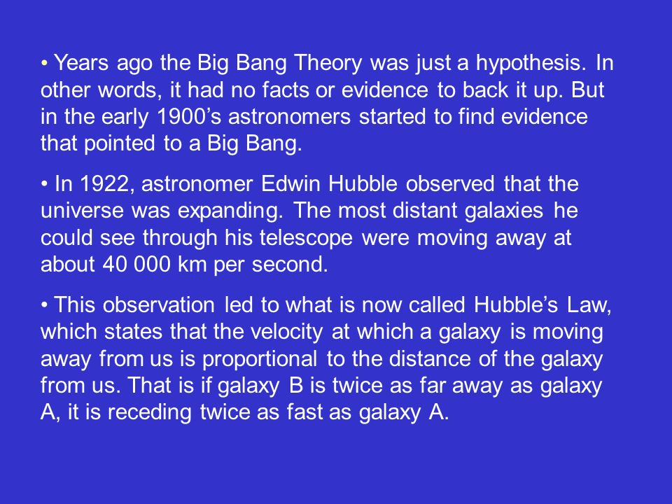 Years ago the Big Bang Theory was just a hypothesis