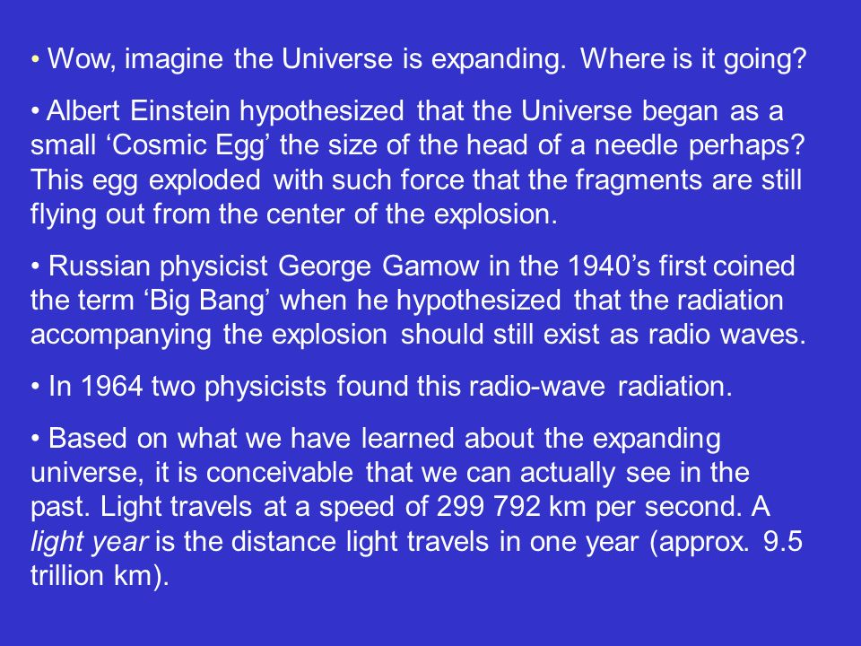 Wow, imagine the Universe is expanding. Where is it going
