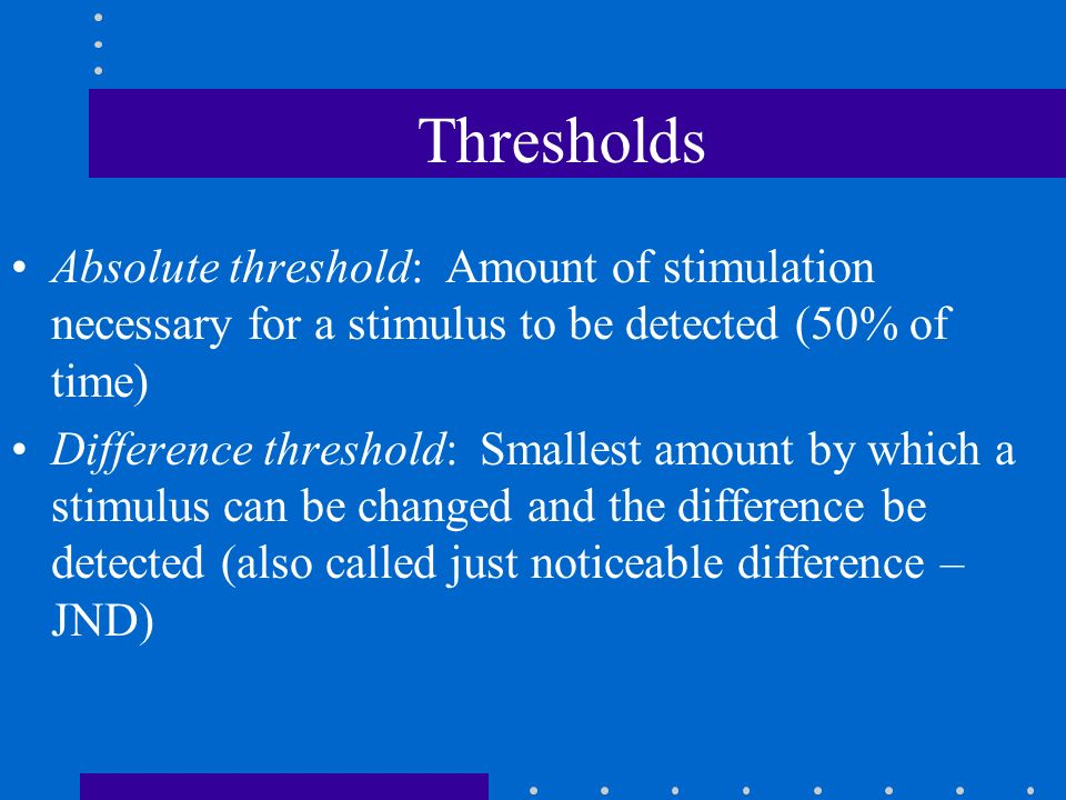 absolute threshold and differential threshold essay Vibrotactile force perception – absolute and differential thresholds and external influences results imply impact of age on the absolute threshold.