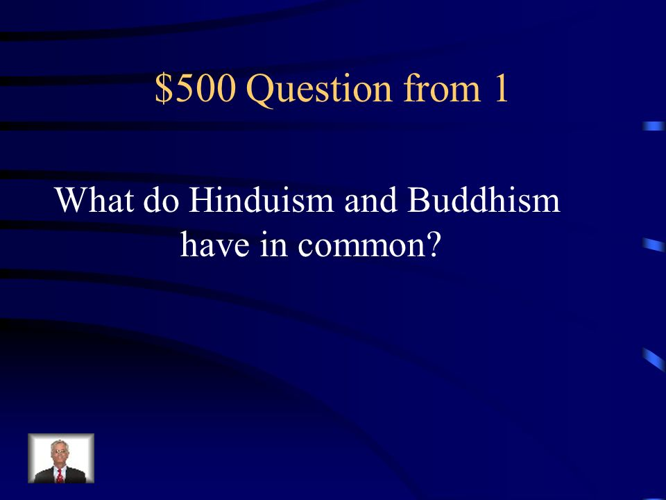 What do Hinduism and Buddhism