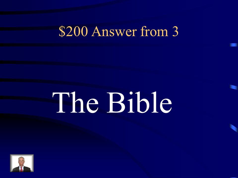 $200 Answer from 3 The Bible