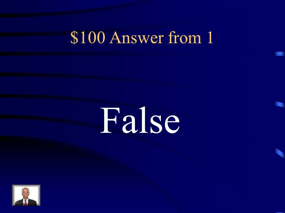 $100 Answer from 1 False