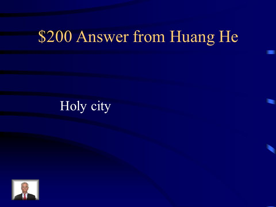 $200 Answer from Huang He Holy city