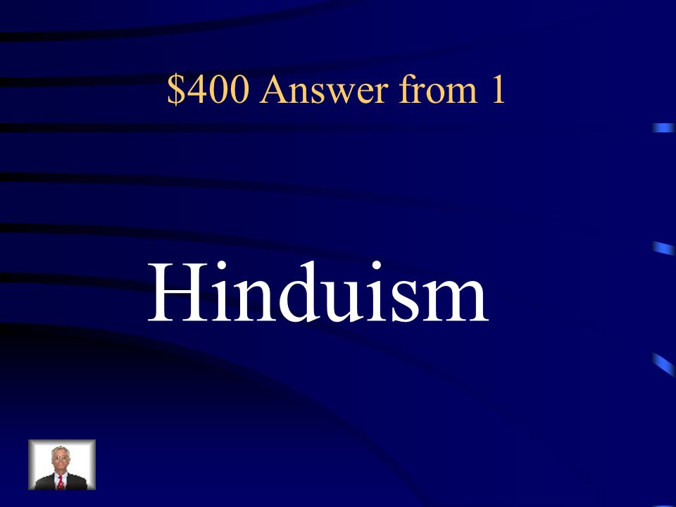 $400 Answer from 1 Hinduism