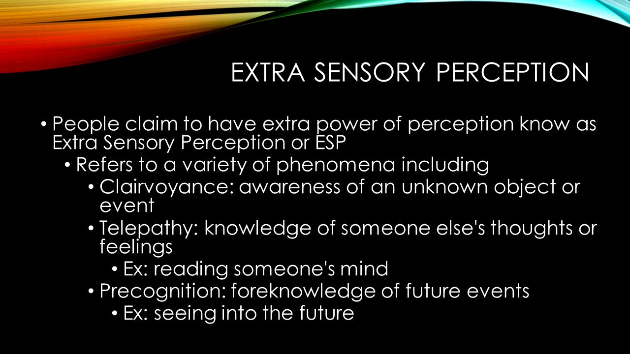 the extra sensory perception in human sight and parapsychology First sight: esp and parapsychology in daily life makes an enormous contribution to parapsychology—and an even greater contribution to psychology it belongs in every medical and psychology library.