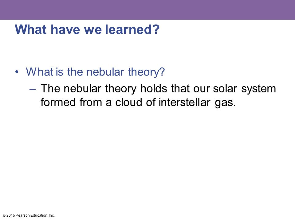 What have we learned What is the nebular theory