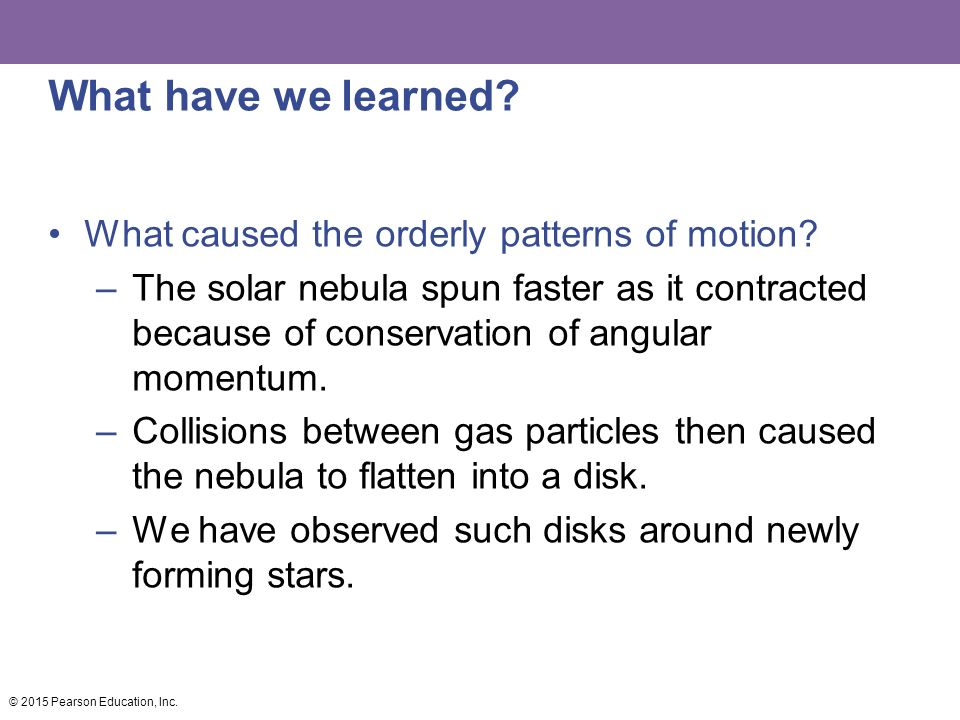 What have we learned What caused the orderly patterns of motion