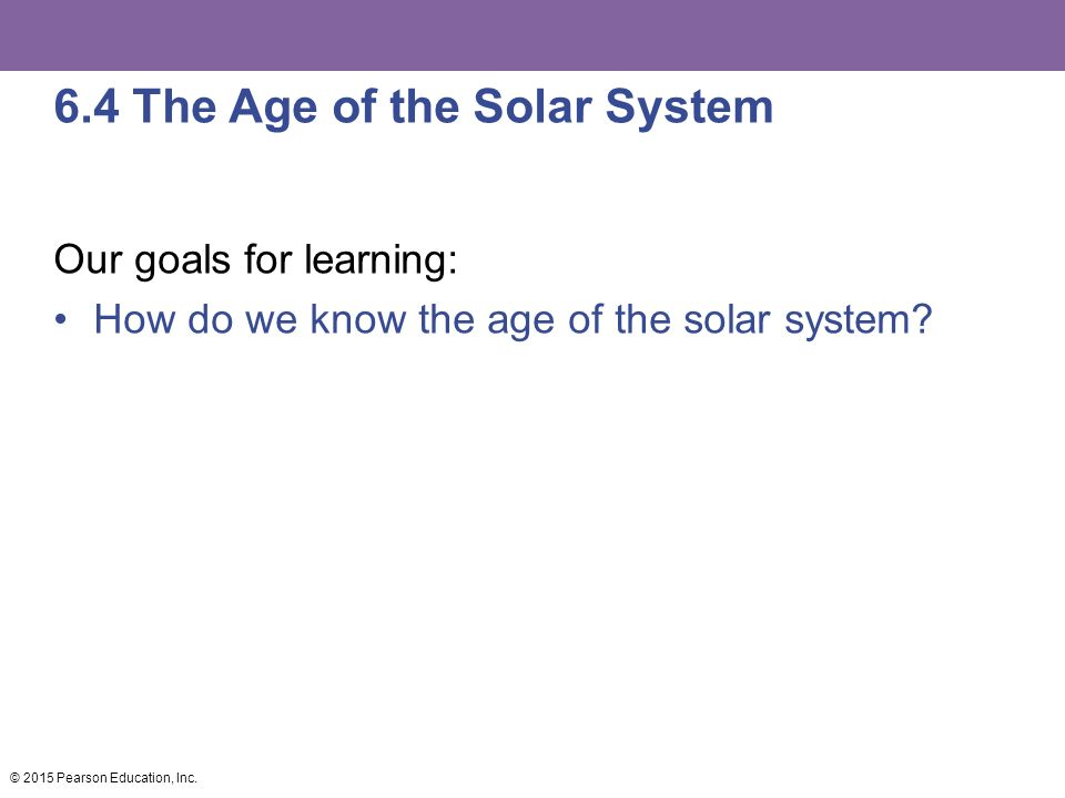 6.4 The Age of the Solar System
