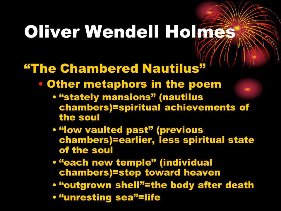 """a response to the chambered nautilus by oliver wendell holmes """"the chambered nautilus"""" by oliver wendell holmes, sr this is the ship of pearl, which, poets feign, sails the unshadowed main,— the venturous bark that flings on the sweet summer wind its."""