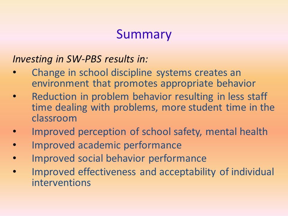 Summary Investing in SW-PBS results in: