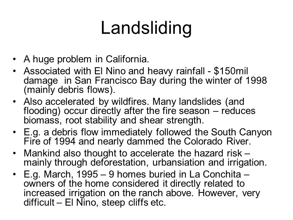 Landsliding A huge problem in California.