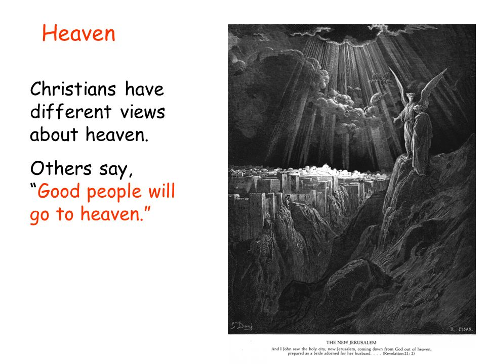 heaven a place where christians rest for eternity Eternal life traditionally refers to continued life after death, as outlined in christian  eschatology  adventists teach that the resurrection of the righteous will take  place at the second coming of jesus, at which time  will receive immortality and  go to heaven to rule as kings and priests with christ during the thousand years.