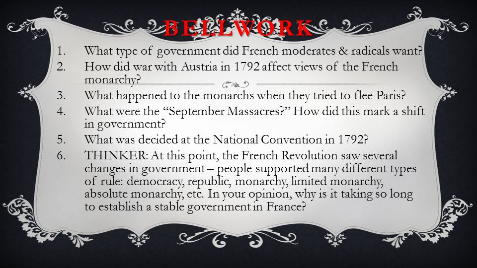 BELLWORK What type of government did French moderates & radicals ...