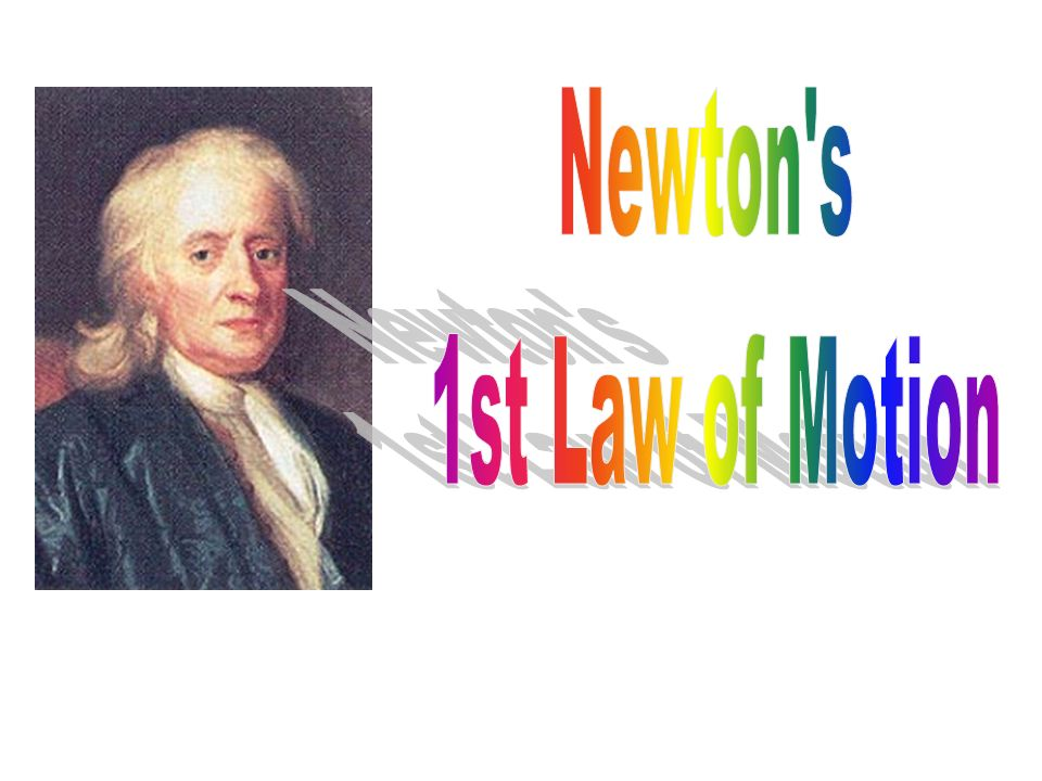 Newton s 1st Law of Motion